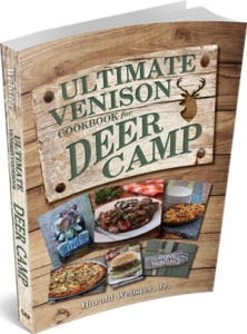 Ultimate Venison Cookbook for Deer Camp