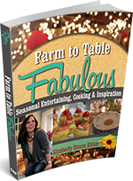 Farm to Table Fabulous Seasonal Cooking and Entertaining Cookbook Thumb